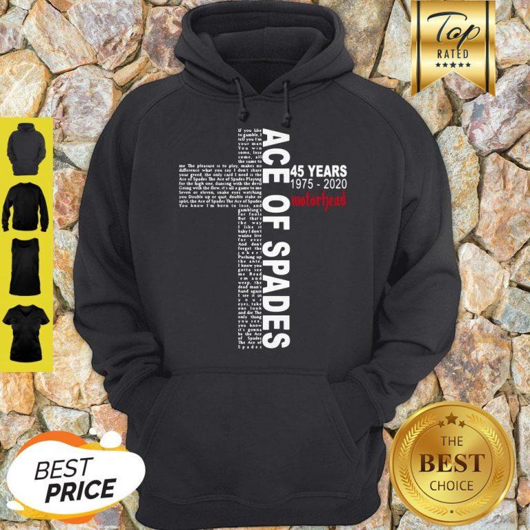 Ace Of Spades 45 Years 1975 2020 Motorhead Cross Hoodie