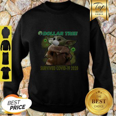 Baby Yoda Dollar Tree Survived Covid 19 2020 Sweatshirt