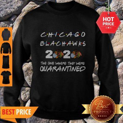 Chicago Blackhawks 2020 The One Where They Were Quarantined Sweatshirt