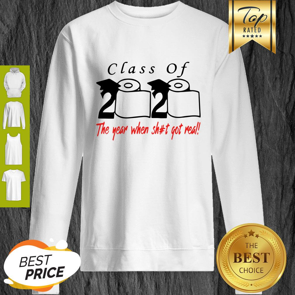 Class Of 2020 The Year When Shit Got Real Toilet Paper Sweatshirt