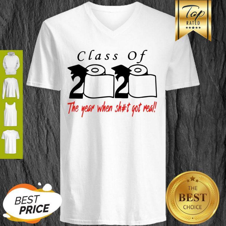 Class Of 2020 The Year When Shit Got Real Toilet Paper V-neck