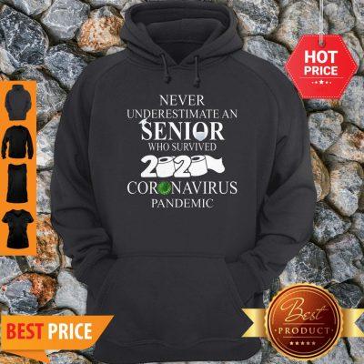 Never Underestimate An Senior Who Survived 2020 Coronavirus Pandemic Hoodie