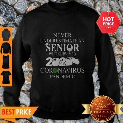 Never Underestimate An Senior Who Survived 2020 Coronavirus Pandemic Sweatshirt