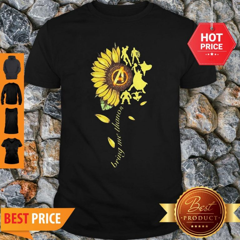 Nice Sunflower Avengers Bring Me Thanos Shirt