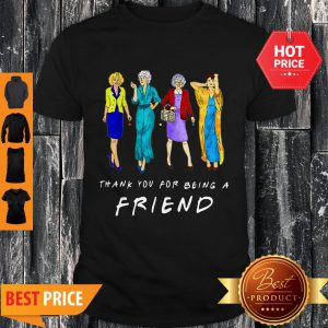Nice Thank You For-being A Golden Friend Girls Gift Mother's Day Shirt