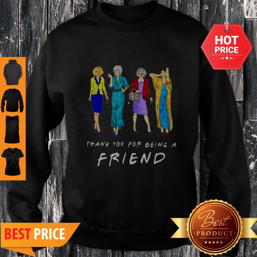 Nice Thank You For-being A Golden Friend Girls Gift Mother's Day Sweatshirt