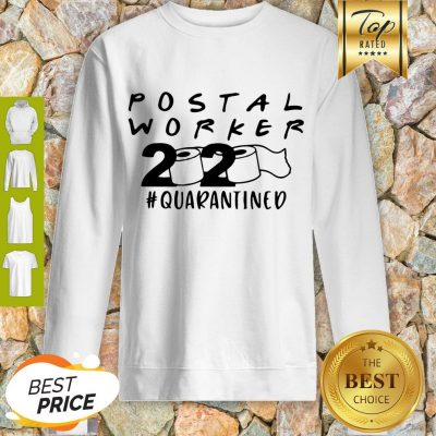 Postal Worker 2020 Quarantined Sweatshirt