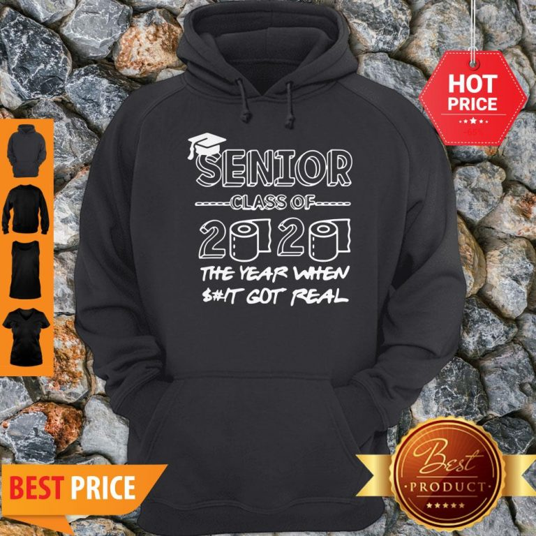 Senior Class Of 2020 The Year When Shit Got Real Graduation Hoodie