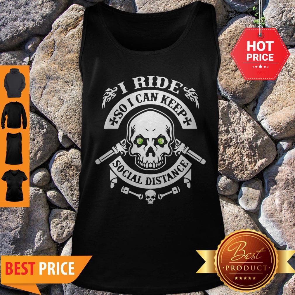 Skull I Ride So I Can Keep Social Distange Tank Top