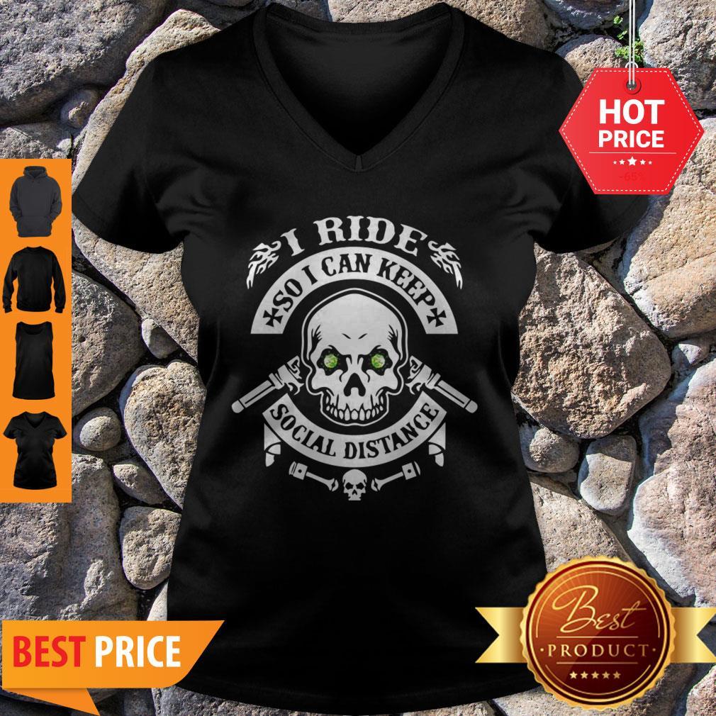 Skull I Ride So I Can Keep Social Distange V-neck