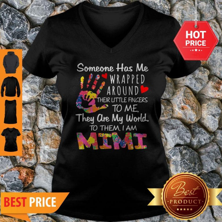 Someone Has Me Wrapped Around Their Little Finger To Me They Are My World Mimi V-neck
