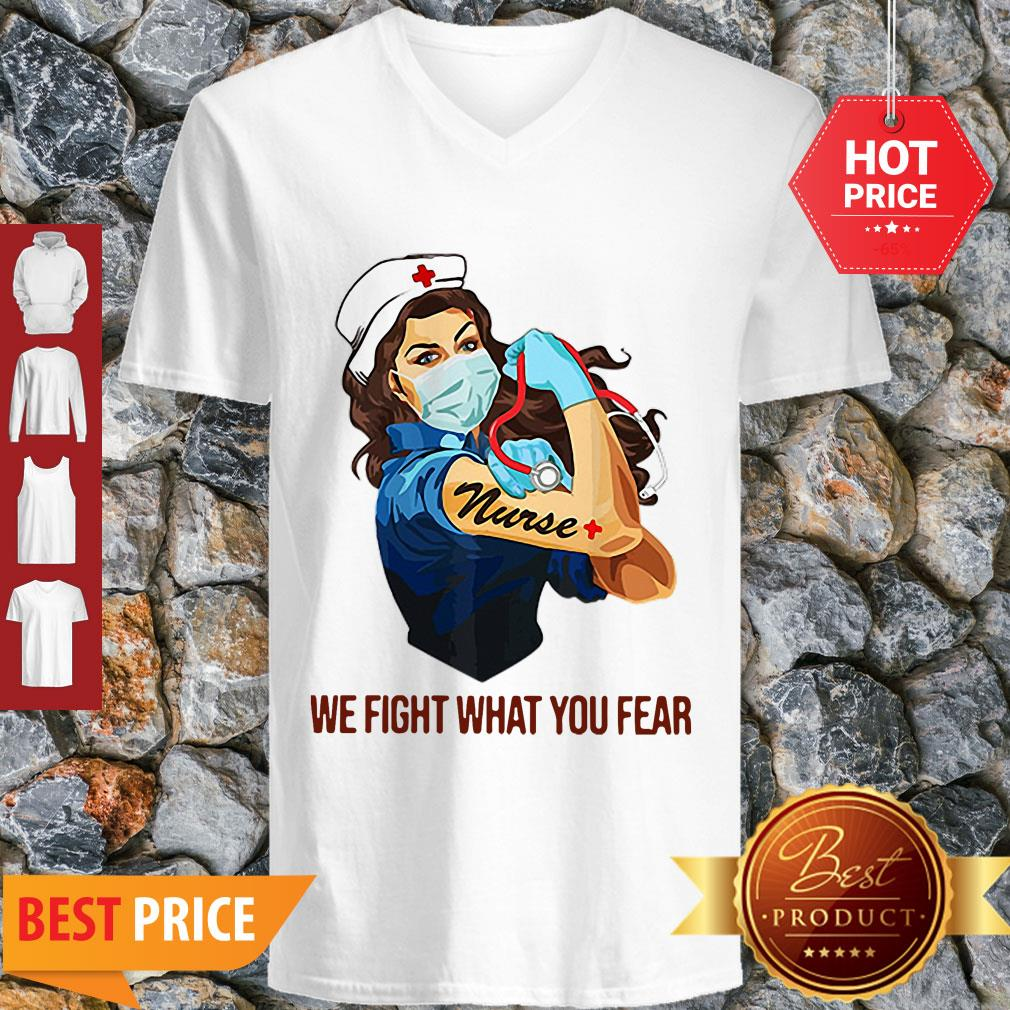 Strong Nurse We Fight What You Fear Coronavirus V-neck