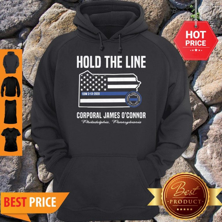 Thin Blue Line Flag Hold The Line Corporal James O'connor Hoodie