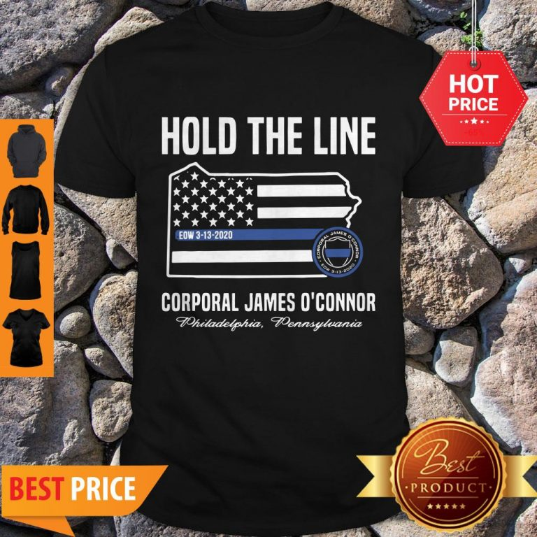 Thin Blue Line Flag Hold The Line Corporal James O'connor Shirt
