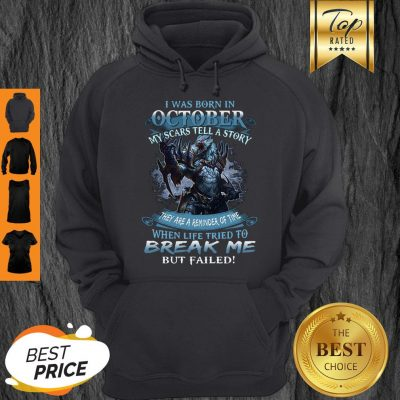 Wolf Warrior I Was Born In October My Scars Tell A Story Hoodie