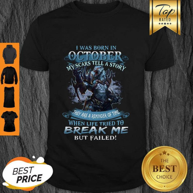 Wolf Warrior I Was Born In October My Scars Tell A Story Shirt
