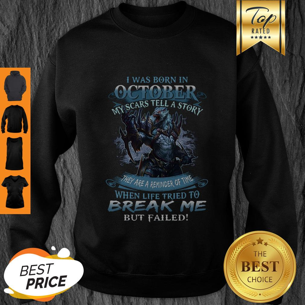 Wolf Warrior I Was Born In October My Scars Tell A Story Sweatshirt