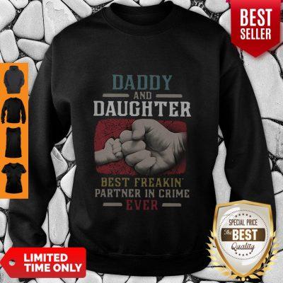 Daddy And Daughter Best Freakin Partner In Crime Ever Sweatshirt