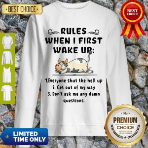 Funny Cow Rules When I First Wake Up Sweatshirt