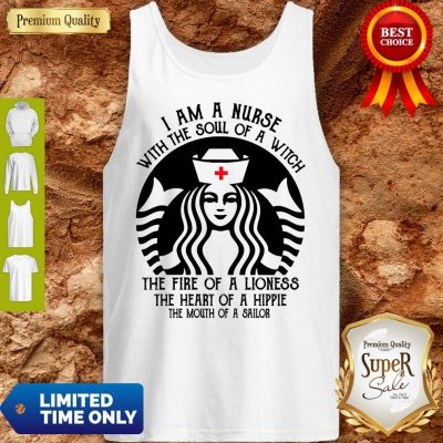 Funny Starbuck Nurse I Am A Nurse With The Soul Of A Witch Tank Top