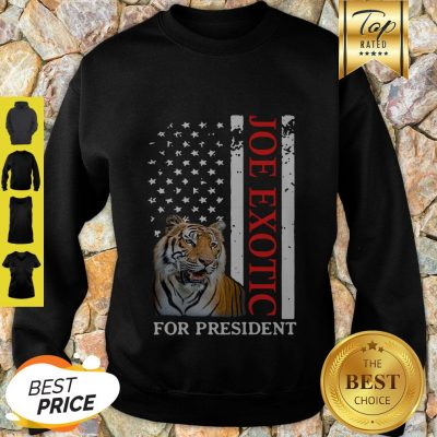 Joe Exotic Tiger King For President American Flag Sweatshirt
