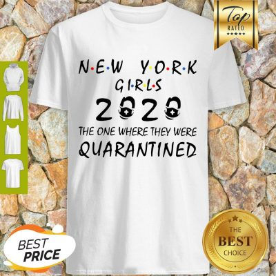 New York Girls 2020 The One Where They Were Quarantined Covid-19 Shirt
