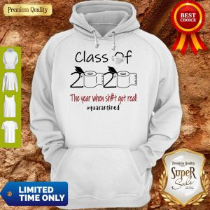 Seniors 2020 The Year When Shirt Got Real Hoodie