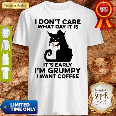 Funny Grumpy Black Cat It's Early I'm Grumpy I Want Coffee Shirt