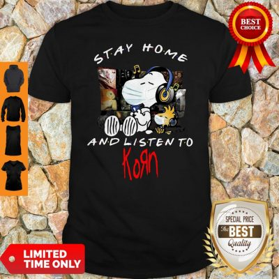 Nice Snoopy Mask Stay Home And Listen To Korn Shirt