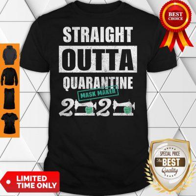 Top Straight Outta Quarantine Mask Maker 2020 Tee Shirt