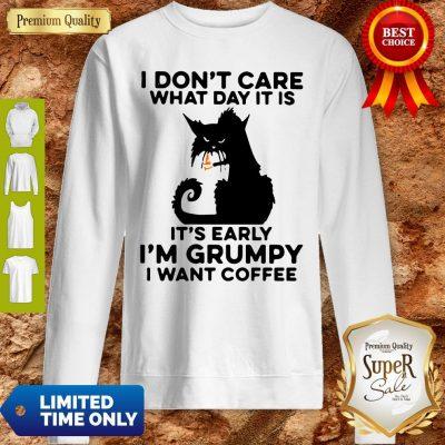 Funny Grumpy Black Cat It's Early I'm Grumpy I Want Coffee Sweatshirt