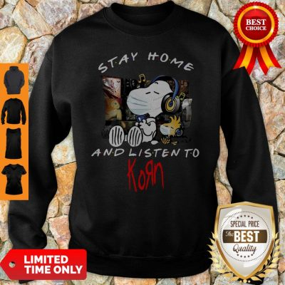 Nice Snoopy Mask Stay Home And Listen To Korn Sweatshirt