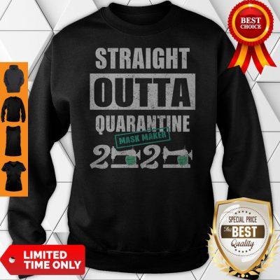 Top Straight Outta Quarantine Mask Maker 2020 Tee Sweatshirt