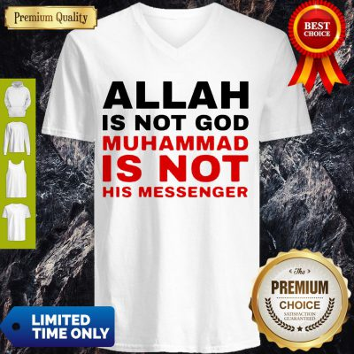 Nice Allah Is Not God Muhammad Is Not His Messenger V-neck