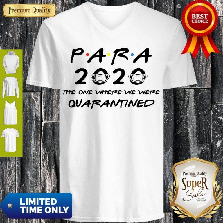 Nice Para 2020 The One Where We Were Quarantined V-neck