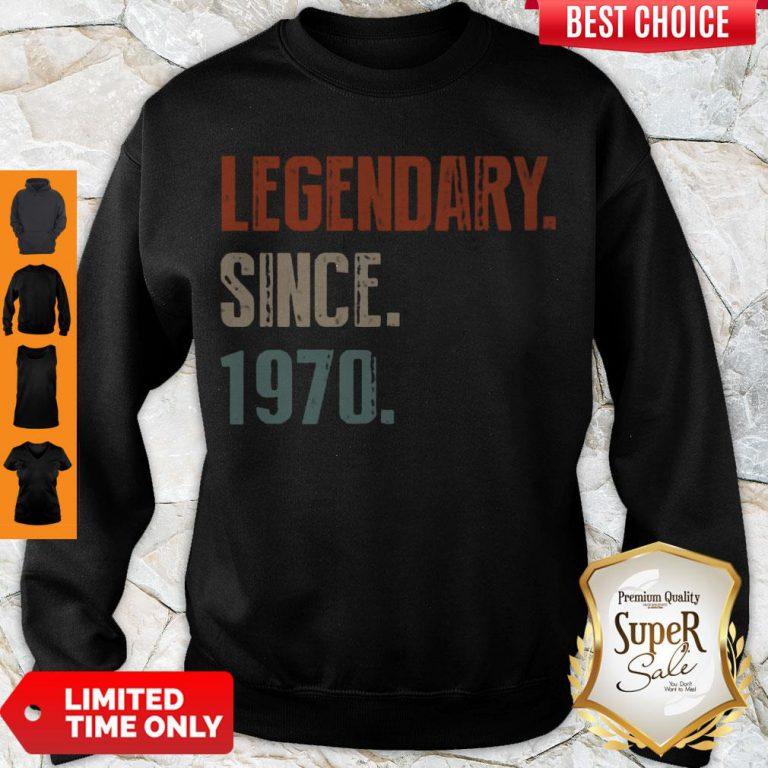 Pretty Legendary Since 1970 Sweatshirt
