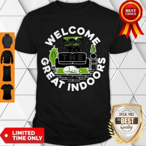 Official Welcome To The Great Indoors Shirt