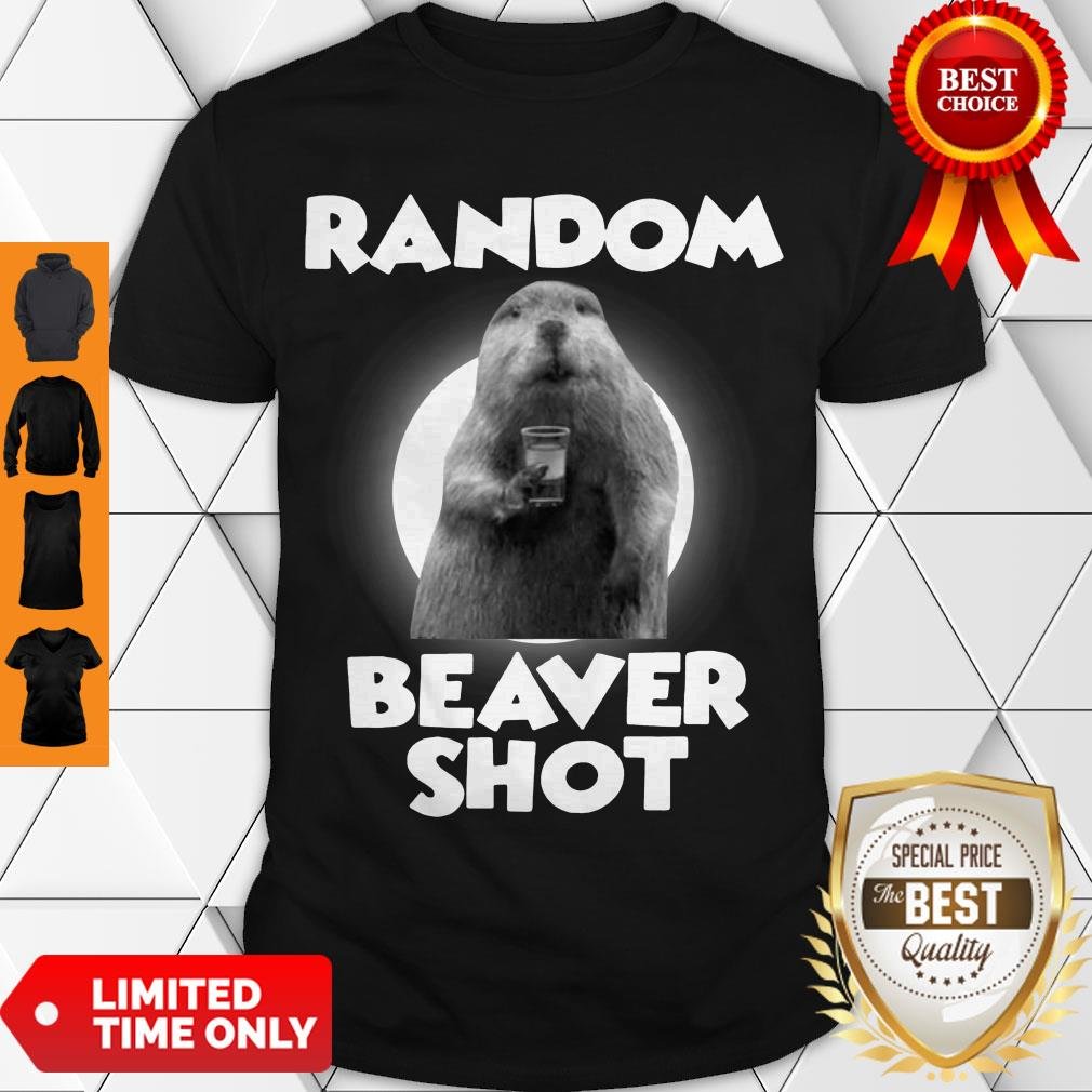 Official Random Beaver Shot Shirt- Trending Shirt