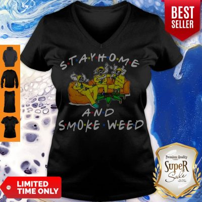 Top Stay Home And Smoke Weed Friends V-neck