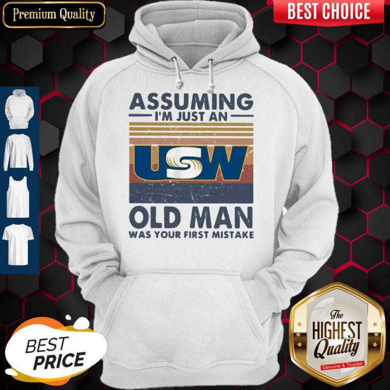 United Steelworkers Assuming I'm Just An Old Lady Was Your First Mistake Vintage Hoodie