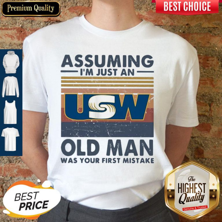 United Steelworkers Assuming I'm Just An Old Lady Was Your First Mistake Vintage Shirt