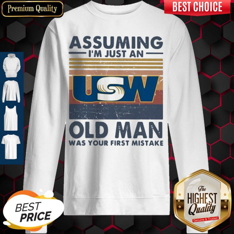 United Steelworkers Assuming I'm Just An Old Lady Was Your First Mistake Vintage Sweatshirt