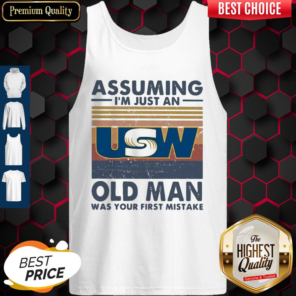 United Steelworkers Assuming I'm Just An Old Lady Was Your First Mistake Vintage Tank Top