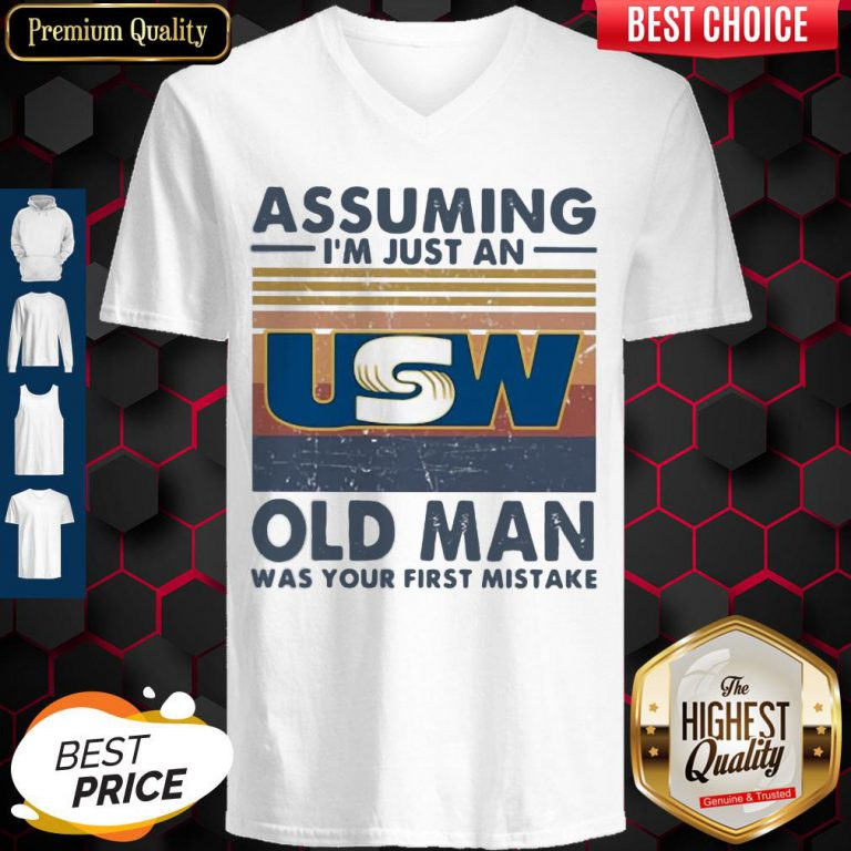 United Steelworkers Assuming I'm Just An Old Lady Was Your First Mistake Vintage V-neck