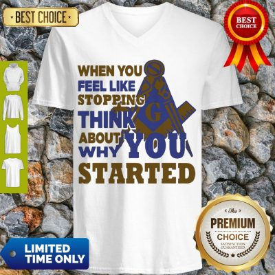 Awesome When You Feel Like Stopping Think About Why You Started V-neck