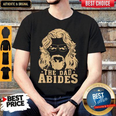 Awesome The Dad Abides Shirt