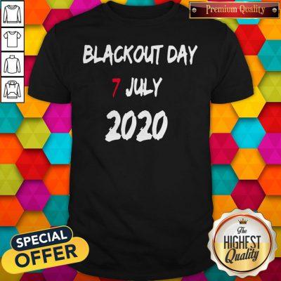 Good Blackout Day 7 July 2020 Shirt