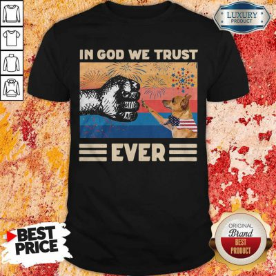 Miniature Pinscher Dog In God We Trust Ever American Flag Independence Day Vintage Shirt