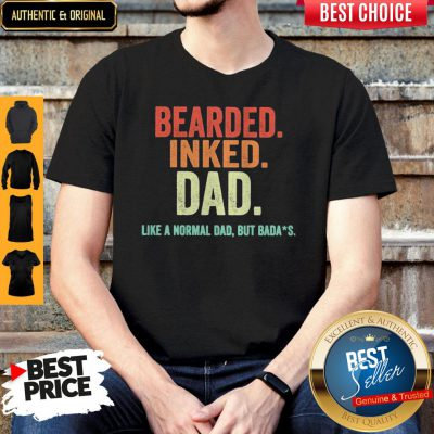 Nice Bearded Inked Dad Like A Normal Dad But Badas Vintage Shirt