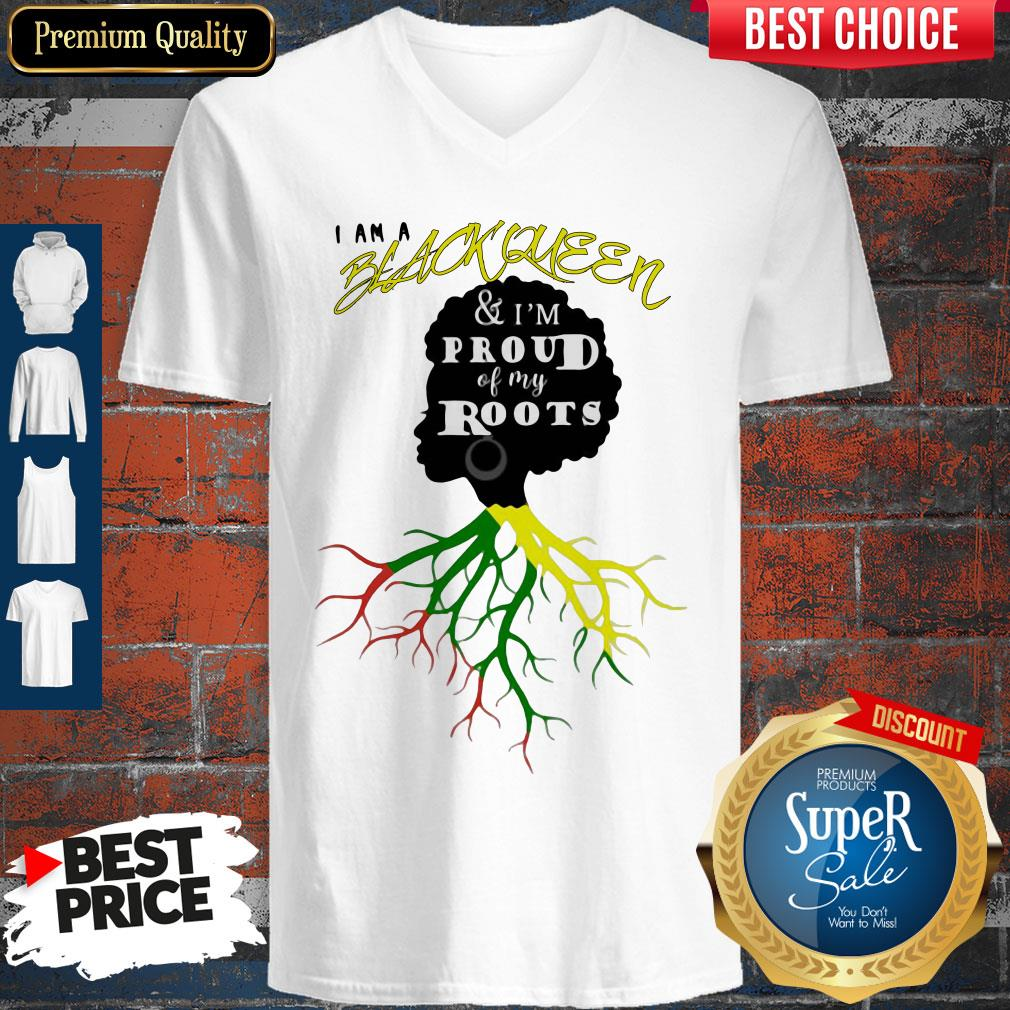 Official I Am A Black Queen And I'm Proud Of My Roots V-neck